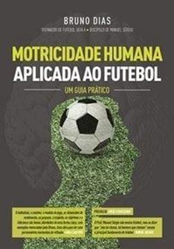 Imagem de Motricidade Humana aplicada ao Futebol - um Guia
